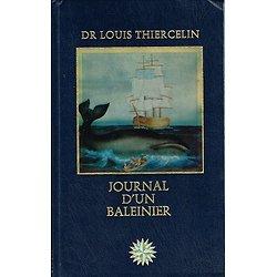Journal d'un baleinier(1863), Les grandes aventures maritimes, Dr Louis Thiercelin, Editions Vernoy 1979.