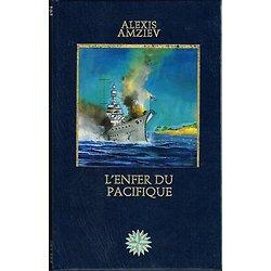 L'enfer du Pacifique, Alexis Amziev, Les grandes aventures maritimes, Editions Vernoy 1980.
