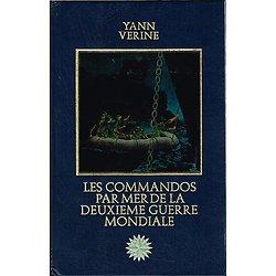 Les commandos par mer de la deuxième guerre mondiale, Yann Verine, Les grandes aventures maritimes, Editions Versoix 1978.