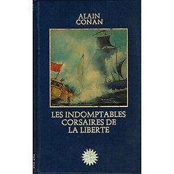 Les indomptables corsaires de la liberté, Alain Conan, Les grandes aventures maritimes, Editions Vernoy 1979.