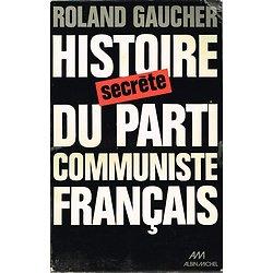 Histoire secrète du parti communiste Français, Roland Gaucher, Albin Michel 1974.