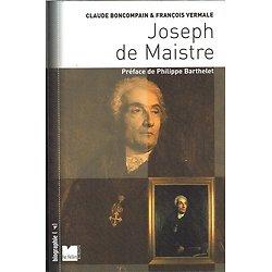 Joseph de Maistre, Claude Boncompain, François Vermale, Editions du Félin 2004.