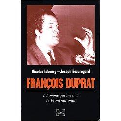 François Duprat, L'homme qui inventa le Front national, Nicolas Lebourg, Joseph Beauregard, Denoël 2012.