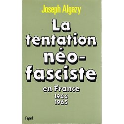 La tentation néo-fasciste en France 1944-1965, Joseph Algazy, Fayard 1984.