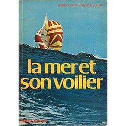 La mer et son voilier, Robert Nataf, Philippe Schaff, Editions De Vecchi 1978.