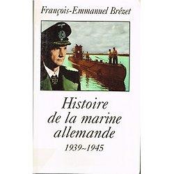 Histoire de la marine allemande 1939-1945, François-Emmanuel Brézet, Le Grand Livre du Mois 1999.