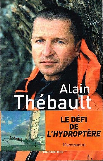 Pilote d'un rêve, Alain Thébault, Flammarion 2006.