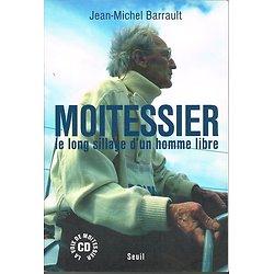 Moitessier, le long sillage d'un homme libre, Jean-Michel Barrault, Seuil 2004.