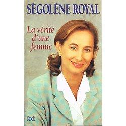 La vérité d'une femme, Ségolène Royal, Stock 1996.