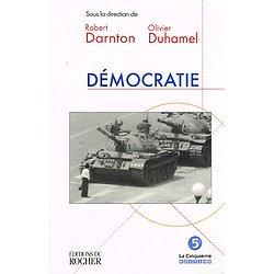 Démocratie, sous la direction de Robert Darnton et Olivier Duhamel, Editions du Rocher 1998.