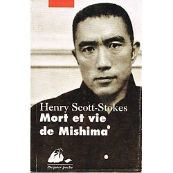 Mort et vie de Mishima, Henry Scott-Stokes, Picquier poche 1996.