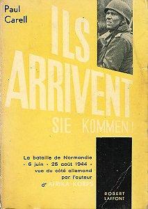 Ils arrivent (Sie kommen !), Paul Carell, Robert Laffont 1961.