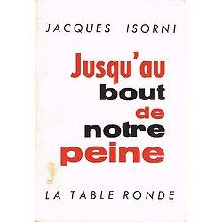 Jusqu'au bout de notre peine, Jacques Isorni, La Table Ronde 1963.