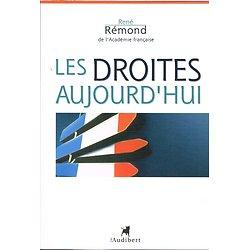 Les droites aujourd'hui, René Rémond, Editions Louis Audibert 2005.