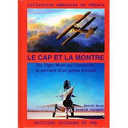Le cap et la montre, Du Tiger Moth au Concorde, la carrière d'un pilote d'essai, Hervé Brun, Armand Jacquet, Editions Cocardes et TMA 2007.