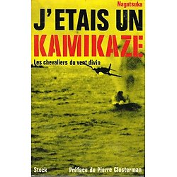 J'étais un Kamikaze, Les chevaliers du vent divin, Ryuji Nagatsuka, Stock 1972.
