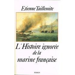 L'Histoire ignorée de la marine française, Etienne Taillemite, Perrin 1988.