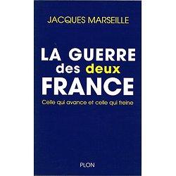 La guerre des deux France, celle qui avance et celle qui freine, Jacques Marseille, Plon 2004.