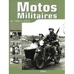 Motos militaires de 1900 à 1970, Patrick Negro, E.T.A.I 2004.