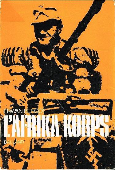 L'Afrika Korps, Erwan Bergot, Balland 1972.