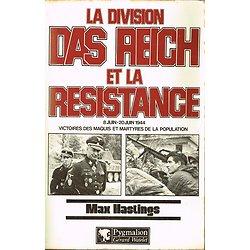La Division Das Reich et la résistance, 8 juin- 20 juin 1944, Max Hastings, Pygmalion 1983.