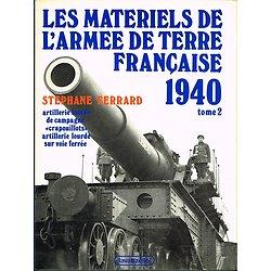 Les matériels de l'armée de terre française 1940, Tome 2, Stéphane Ferrard, Lavauzelle 1984