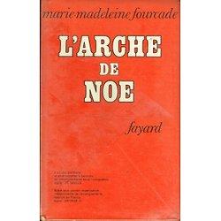 L'Arche de Noë, Marie Madeleine Fourcade, Editions Fayard 1968