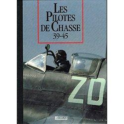 Les Pilotes de Chasse 39-45, Les Seigneurs de la Guerre, Collectif, Editions Atlas 1991.