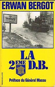 La 2ème D.B. Erwan Bergot, Presses de la Cité 1980.