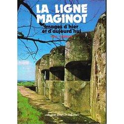 La ligne Maginot, images d'hier et d'aujourd'hui, Paul Gamelin, Collection armes et uniformes 1979.