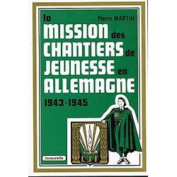 La mission des chantiers de jeunesse en Allemagne, Pierre Martin, Lavauzelle 1992.