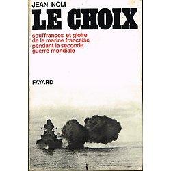 Le Choix, Jean Noli, Editions Fayard 1972.