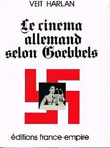 Le cinéma allemand selon Goebbels, Veit Harlan, Editions France-Empire 1974.