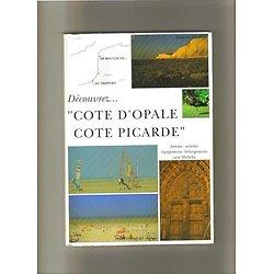 """DECOUVREZ """"COTE D'OPALE COTE PICARDE"""""""
