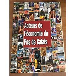 ACTEURS DE L'ECONOMIE DU PAS DE CALAIS